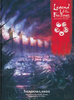LEGEND OF THE FIVE RINGS 5TH EDITION - Shadowlands Hardcover
