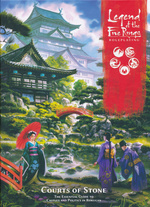 LEGEND OF THE FIVE RINGS 5TH EDITION - Courts of Stone Hardcover