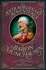 BARON MUNCHAUSEN - Extraordinary Adventures of Baron Munchausen Hardcover, The