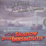 LOVECRAFT - CALL OF CTHULHU - DARK ADVENTURE RADIO THEATRE - Shadow over Innsmouth CD