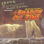 LOVECRAFT - CALL OF CTHULHU - DARK ADVENTURE RADIO THEATRE - Shadow Out of Time CD