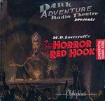 LOVECRAFT - CALL OF CTHULHU - DARK ADVENTURE RADIO THEATRE - Horror at Red Hook CD, The