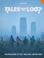 TALES FROM THE LOOP - Tales from the Loop RPG (inc. PDF)