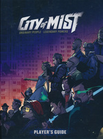 CITY OF MIST - City of Mist RPG: Player`s Guide