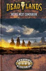 SAVAGE WORLDS - DEADLANDS  - Weird West Companion