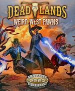 SAVAGE WORLDS - DEADLANDS  - Weird West Pawns Boxed Set