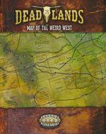 SAVAGE WORLDS - DEADLANDS  - Map of the Weird West