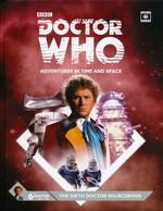 DOCTOR WHO - ADVENTURES IN TIME AND SPACE - Sixth Doctor Sourcebook Hardcover (incl. PDF) - TILBUD (så længe lager haves, der tages forbehold for udsolgte varer)