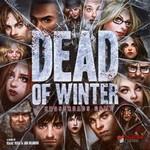 DEAD OF WINTER - Dead of Winter - A Crossroads Game