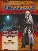 STARFINDER - ADVENTURE PATH - Dawn of Flame 4 - The Blind City
