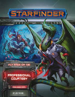 STARFINDER - ADVENTURE PATH - Fly Free or Die Part 3 - Professional Courtesy