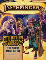 PATHFINDER 2ND EDITION - ADVENTURE PATH - Extinction Curse Part 1 - The Show Must Go On