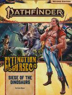PATHFINDER 2ND EDITION - ADVENTURE PATH - Extinction Curse Part 4 - Siege of the Dinosaurs