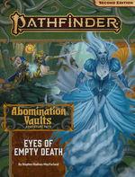 PATHFINDER 2ND EDITION - ADVENTURE PATH - Abomination Vaults Part 3 - Eyes of Empty Death