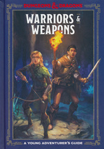DUNGEONS & DRAGONS - YOUNG ADVENTURER'S GUIDE, A - Warriors and Weapons (Hardcover)
