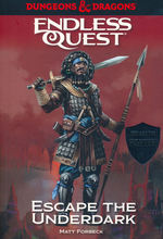 DUNGEONS & DRAGONS - ENDLESS QUEST ADVENTURE - Escape the Underdark (Softcover)