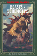 DUNGEONS & DRAGONS - YOUNG ADVENTURER'S GUIDE, A - Beasts & Behemoths (Hardcover)