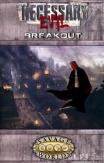 SAVAGE WORLDS - Necessary Evil - Breakout