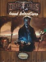 SAVAGE WORLDS - DEADLANDS  - Good Intentions