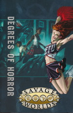 SAVAGE WORLDS - EAST TEXAS UNIVERSITY - Degrees of Horror (Softcover)