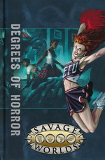 SAVAGE WORLDS - EAST TEXAS UNIVERSITY - Degrees of Horror Limited Edition (Hardcover)