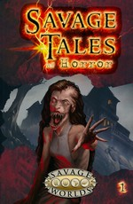 SAVAGE WORLDS - SAVAGE TALES - Savage Tales of Horror - Volume 1 (Softcover)