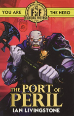 FIGHTING FANTASY - Port of Peril, The (Vol. 6) (by Ian Livingstone)