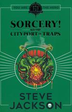 FIGHTING FANTASY - Sorcery!, Vol. 2:  Kharé Cityport of Traps (by Steve Jackson)