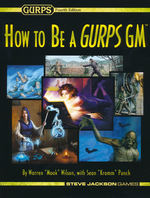 GURPS 4TH - How to be a GURPS GM